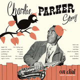 CHARLIE PARKER 『Charlie Parker Story On Dial Volume 1: Westcoast Days』