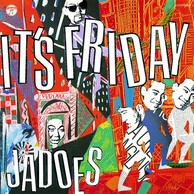 王道のJADOES――JADOES 『IT'S FRIDAY』『Free Drink』『a lie』