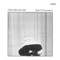 CECIL TAYLOR 『Dark To Themselves』 フリージャズ・ピアノの第一人者、76年のライヴ名盤が再発