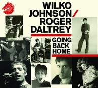 WILKO JOHNSON/ROGER DALTREY 『Going Back Home』――パワフルなヴォーカルとギター・カッティングによる痛快ロックンロール