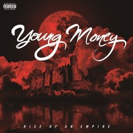 YOUNG MONEY 『Rise Of An Empire』――豪華メンバーを加えた新体制によるクルー・コンピ