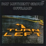 PAT METHENY GROUP 『Offramp』