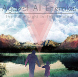 Against All Enemies 『The Little Light In The Shadow』