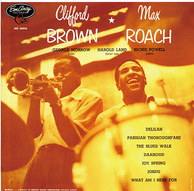 CLIFFORD BROWN AND MAX ROACH 『Clifford Brown=Max Roach』 ハード・バップ名コンボ、初のスタジオ録音盤
