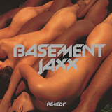 BASEMENT JAXX 『Remedy』