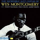 WES MONTGOMERY 『The Incredible Jazz Guitar Of Wes Montgomery』