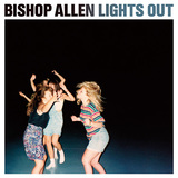 BISHOP ALLEN 『Lights Out』