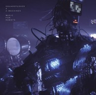SQUAREPUSHER X Z-MACHINES 『Music For Robots』――3体のロボットに演奏を託した、感情を持つマシーンの音楽