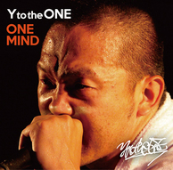 Y to the ONE 『ONE MIND』 2011年に不慮の事故で他界したMCの全記録