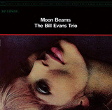 BILL EVANS TRIO 『Moon Beams』