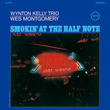 WYNTON KELLY TRIO/WES MONTGOMERY 『Smokin' At The Half Note』
