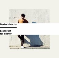 DedachiKenta 『breakfast for dinner』 SIRUPやRei、須田景凪らと共に〈Artists to Watch〉に選出された、19歳のSSW