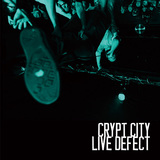Crypt City 『LIVE DEFECT』