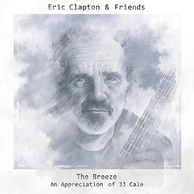 ERIC CLAPTON & FRIENDS 『The Breeze: An Appreciation Of JJ Cale』 錚々たるメンツでのトリビュート盤