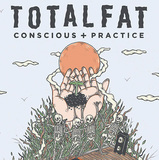 TOTALFAT 『Conscious+Practice』 dustboxとNorthers19のメンバーも参加、全曲に英語詞で挑んだメロコア作