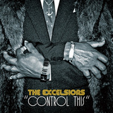 THE EXCELSIORS 『Control This』