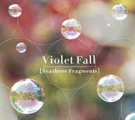 VIOLET FALL 『Seashore Fragments』 伊のエリサと独のジェニー、2人の才女が織り成す電子音楽叙情詩