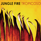 JUNGLE FIRE 『Tropicoso』