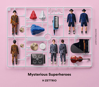 H ZETTRIO 『Mysterious Superheroes EXCITING FLIGHT盤/ DYNAMIC FLIGHT盤』 ダークで攻撃的な4作目