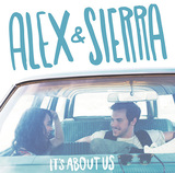 ALEX & SIERRA 『It's About Us』