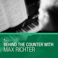 VA 『Behind The Counter With Max Richter』 英老舗レコード店が贈るシリーズ第一弾