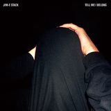 JIM-E STACK 『Tell Me I Belong』