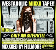 FILLMORE 『WESTAHOLIC MIXXX TAPE!!: MIXXXED BY FILLMORE』――支持層を広げ続けるWESTAHOLICの最新ミックスCD