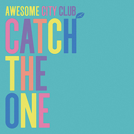 Awesome City Club 『CATCH THE ONE』 〈レトロ・ソウル×エレクトロ〉をテーマに黒人音楽への愛込めた初フル