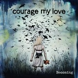 COURAGE MY LOVE	『Becoming』