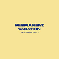 VA 『Permanent Vacation Selected Label Works 6』 良質でユニークな音源を取り扱う名門レーベルのコンピ最新盤