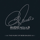 【ろっくおん!】第27回 Part.1―今月のレポート盤:BOB GAUDIO 『Audio With A G:Sounds Of A Jersey Boy』