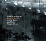 MARK TURNER QUARTET 『Lathe Of Heaven』