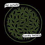 MR. SCRUFF 『Friendly Bacteria』