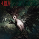 SCREW 『PSYCHO MONSTERS』
