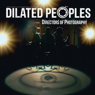 DILATED PEOPLES	『Directors Of Photography』 西海岸レジェンドの再結成作