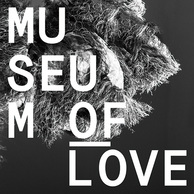 MUSEUM OF LOVE 『Museum Of Love』 全編を通じて妖しい空気がムンムン、LCD創設メンバー含むユニットの初作
