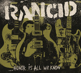RANCID 『...Honor Is All We Know』