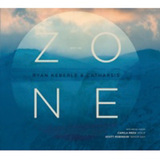 RYAN KEBERLE & CATHARSIS 『Into the Zone』