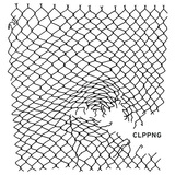 clipping. 『CLPPNG』