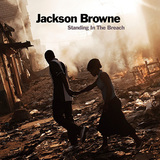 JACKSON BROWNE 『Standing In The Breach』