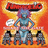 FUNKADELIC 『First You Gotta Shake the Gate』