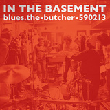 blues.the-butcher-590213 『IN THE BASEMENT』