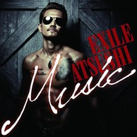 ANOTHER TRIBE――EXILEから始まった男たちの絆――EXILE ATSUSHI 『MUSIC』