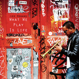 LEE HOGANS 『What We Play Is Life』