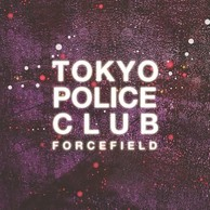 TOKYO POLICE CLUB 『Forcefield』