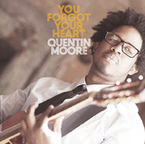 QUENTIN MOORE 『You Forget Your Heart』