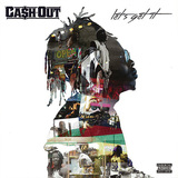 CASH OUT 『Let's Get It』