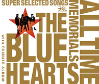 THE BLUE HEARTS 『30th ANNIVERSARY ALL TIME MEMORIALS』 日本パンク界の風雲児の結成30周年祝うベスト盤