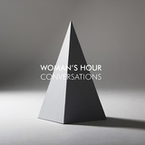 WOMAN'S HOUR 『Conversations』