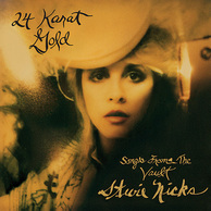 STEVIE NICKS 『24 Karat Gold: Songs From The Vault』 69~87年の未発表の楽曲群を再構築した作品